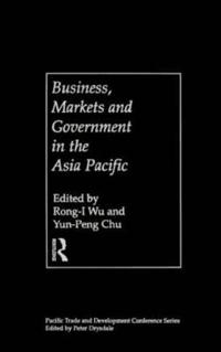 Business, Markets and Government in the Asia Pacific