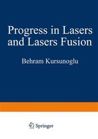 Progress in Lasers and Laser Fusion