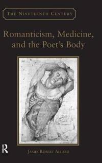 Romanticism, Medicine, and the Poet's Body