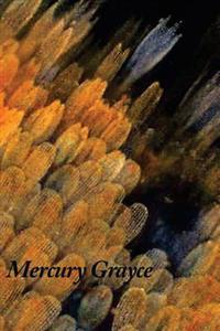 Mercury Grayce: A Mythic Memoir