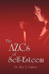 The Azcs of Self-Esteem