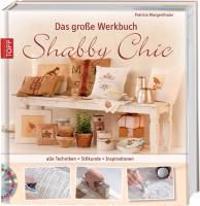 Das große Werkbuch Shabby Chic