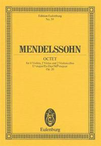 Mendelssohn: Octet, E-Flat Major/Es-Dur/Mi-b Majeur: For 4 Violins, 2 Violas and 2 Violoncellos