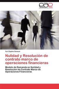 Nulidad y Resolucion de Contrato Marco de Operaciones Financieras
