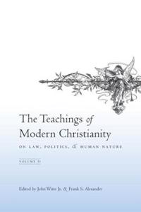 The Teachings of Modern Christianity on Law, Politics,and Human Nature