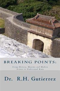 Breaking Points: Using History, Maxims and Modern Science to Understand Kata