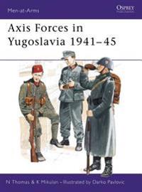 Axis Forces in Yugoslavia 1941-5