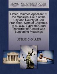 Elmer Remmer, Appellant, V. the Municipal Court of the City and County of San Francisco, State of California, et al. U.S. Supreme Court Transcript of Record with Supporting Pleadings