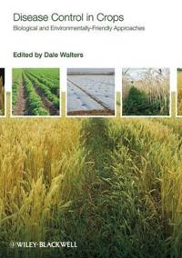 Disease Control in Crops: Biological and Environmentally-Friendly Approache