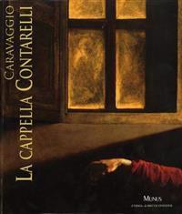 Caravaggio. La Cappella Contarelli: Roma, Palazzo Venezia 10 Marzo - 15 Ottobre 2011