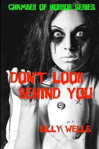 Don't Look Behind You: A Collection of Horror