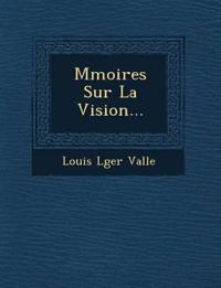 M¿moires Sur La Vision...