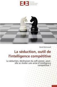 La S�duction, Outil de l'Intelligence Comp�titive