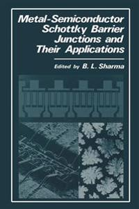 Metal-Semiconductor Schottky Barrier Junctions and Their Applications