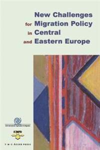 New Challenges for Migration Policy in Central and Eastern Europe