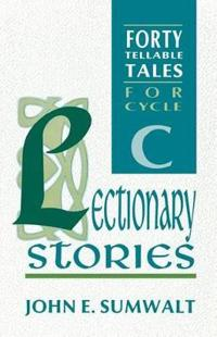 Lectionary Stories: Forty Tellable Tales for Cycle C
