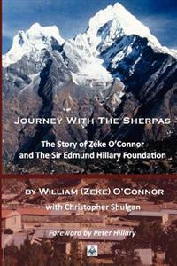 Journey with the Sherpas: The Story of Zeke O'Connor and the Sir Edmund Hillary Foundation