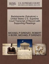 Badalamente (Salvatore) V. United States U.S. Supreme Court Transcript of Record with Supporting Pleadings