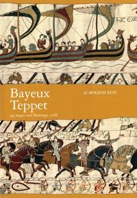 Bayeux-teppet og slaget ved Hastings 1066