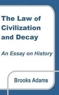 The Law of Civilization and Decay