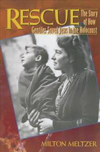 Rescue: The Story of How Gentiles Saved Jews in the Holocaust