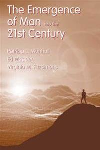 Emergence of Man into the 21st Century