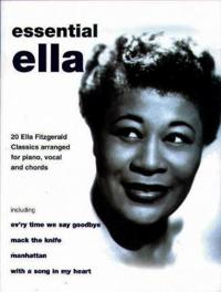 Essential Ella: 20 Ella Fitzgerald Classics Arranged for Piano, Vocal, and Chords