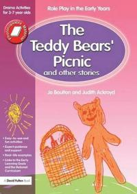 The Teddy Bears' Picnic and Other Stories: Role Play in the Early Years Drama Activities for 3-7 Year-Olds