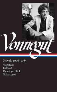 Kurt Vonnegut: Novels 1976-1985 (Loa #252): Slapstick / Jailbird / Deadeye Dick / Galápagos