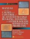 Manual on the causes and control of activated sludge bulking, foaming, and