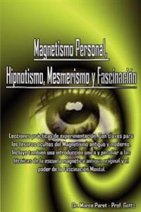 Magnetismo Personal, Hipnotismo, Mesmerismo y Fascinacion