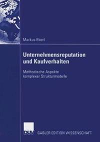 Unternehmensreputation Und Kaufverhalten: Methodische Aspekte Komplexer Strukturmodelle