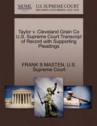 Taylor V. Cleveland Grain Co U.S. Supreme Court Transcript of Record with Supporting Pleadings