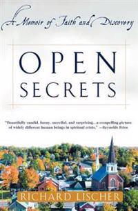 Open Secrets  A Memoir of Faith and Discovery - Richard Lischer - böcker (9780767907446)     Bokhandel