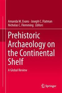 Prehistoric Archaeology on the Continental Shelf