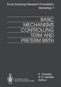 Basic Mechanisms Controlling Term and Preterm Birth