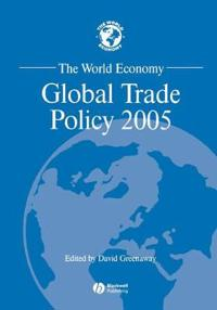 The World Economy, Global Trade Policy 2005,