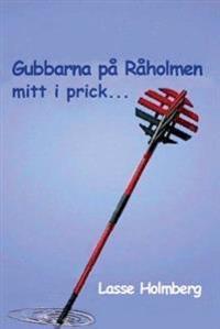 Gubbarna på Råholmen mitt i prick- : skärgårdskåserier