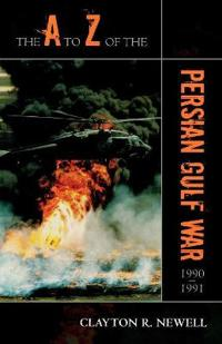 The A to Z of the Persian Gulf War, 1990-1991
