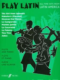 Play Latin Flute: All-Time Hits from Latin America