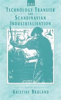 Technology Transfer and Scandinavian Industrialisation