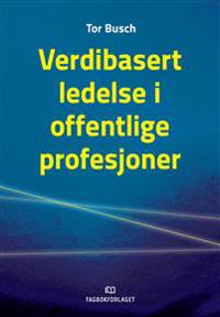 Verdibasert ledelse i offentlige profesjoner