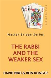 The Rabbi and the Weaker Sex