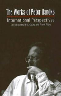 The Works Of Peter Handke International Perspectives