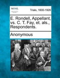 E. Rondell, Appellant, vs. C. T. Fay, Et. ALS., Respondents.