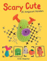Scary Cute: 25 Amigurumi Monsters to Make