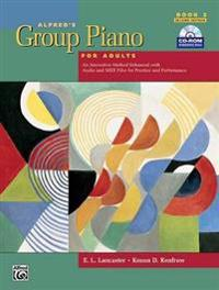 Alfred's Group Piano for Adults, Book 2: An Innovative Method Enhanced with Audio and MIDI Files for Practice and Performance [With CDROM]