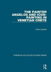 The Painter Angelos and Icon-Painting in Venetian Crete
