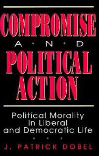Compromise and Political Action