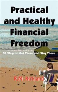 Practical And Healthy Financial Freedom